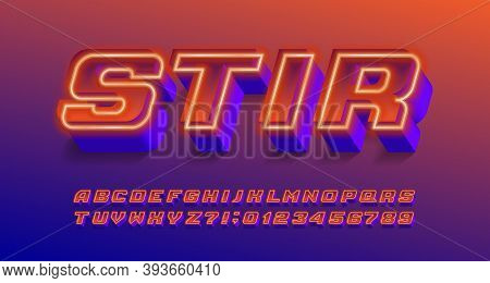 Stir Alphabet Font. Neon Effect Letters And Numbers. Stock Vector Typescript For Your Typography Des