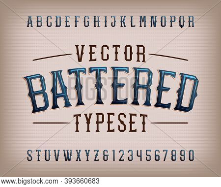 Battered Alphabet Font. Vintage Letters And Numbers. Vector Typescript For Your Typography Design.