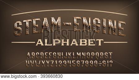 Steam-engine Alphabet Font. Steampunk Rusty Rivet And Numbers. Stock Vector Typescript For Your Desi