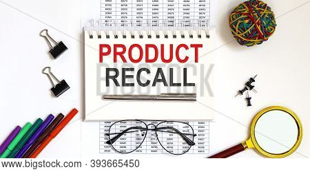 Notebook With Tools And Notes About Product Recall, Business Concept