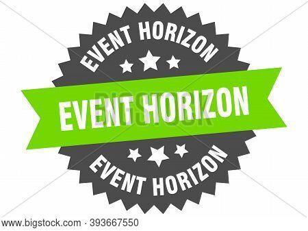 Event Horizon Sign. Event Horizon Circular Band Label. Round Event Horizon Sticker