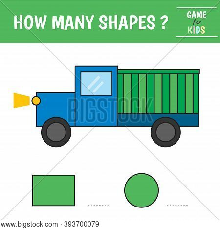 Educational Game For Kids. Truck Of Geometric Shapes. Count Circles, Rectangle. Preschool Worksheet