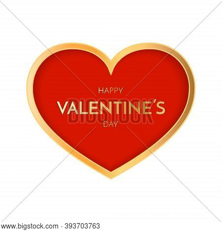 Valentine Day Greeting Card. Festive Card For Happy Valentine S Day. White Background With Red And G