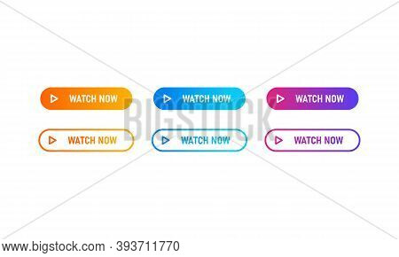 Watch Now Buttons Icon Set With Colorful Gradient. Watch Now Icon In Flat Style. Button For Web Site