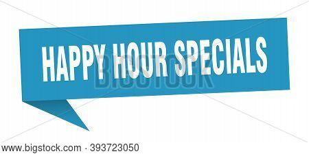 Happy Hour Specials Speech Bubble. Happy Hour Specials Sign. Happy Hour Specials Banner