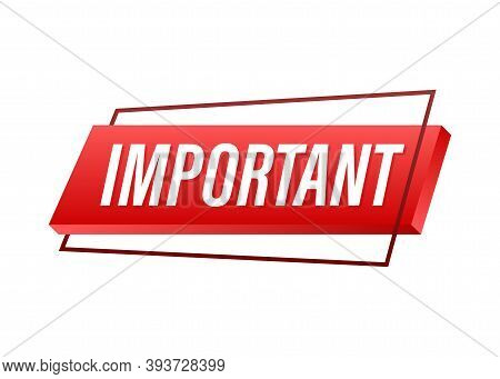 Banner With Important. Red Attention Sign Icon. Label Icon. Important Information Banner. Alert Icon