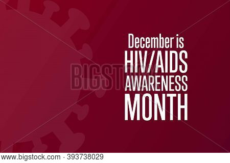 December Is Hiv, Aids Awareness Month. Holiday Concept. Template For Background, Banner, Card, Poste
