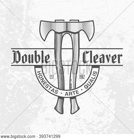 Monochrome Two Ax Logo On Light Gray Wall Background. Double Cleaver Text. Axe With A Wooden Handle