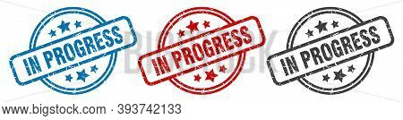 In Progress Stamp. In Progress Round Isolated Sign. In Progress Label Set
