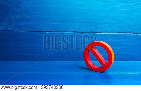 Red Prohibition Symbol No. Expression Of Protest And Disagreement. Inaccessibility And Absence. Poli