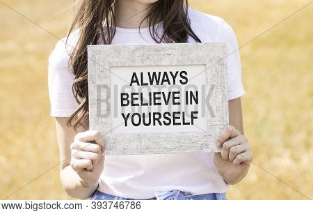 Word Writing Text Always Believe In Your Dreams. Business Concept For Confidence Faith Believing In