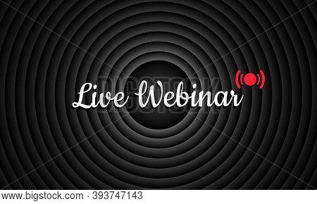 Live Webinar. Interface Design Element For Webinar, Online Course, Distance Education, Lecture, Inte