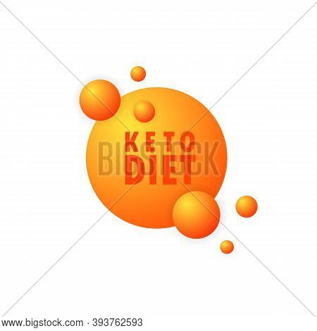 Keto Diet Sign. High Ketogenic Protein Diet Supplement. Health Care Concept. Vector On Isolated Whit