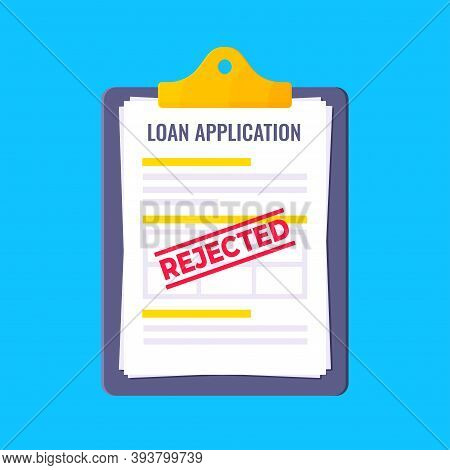 Rejected Loan Application Form With Clipboard And Claim Form On It, Paper Sheets Isolated On Light B