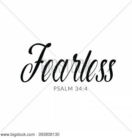 Fearless, Bible Verse From Psalm 34:4,  Christian Faith Quote, Typography For Print Or Use As Poster