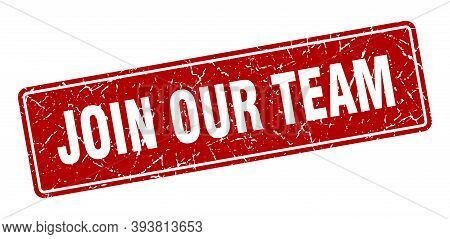 Join Our Team Stamp. Join Our Team Vintage Red Label. Sign