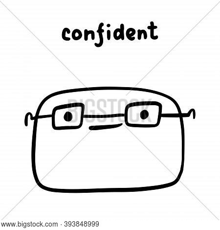 Confident Hand Drawn Vector Illustration In Cartoon Doodle Style Man Expressive Face