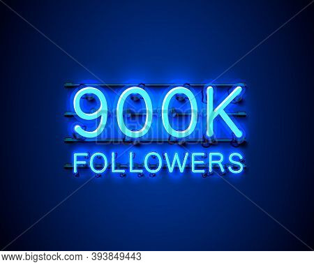 Thank You Followers Peoples, 900k Online Social Group, Neon Happy Banner Celebrate, Vector