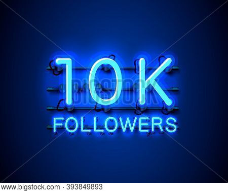 Thank You Followers Peoples, 10k Online Social Group, Neon Happy Banner Celebrate, Vector