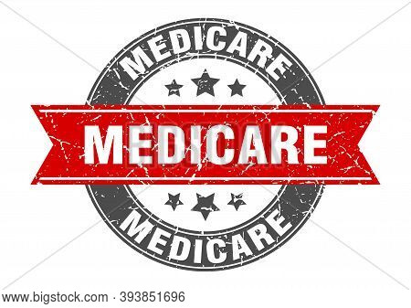 Medicare Round Stamp With Ribbon. Label Sign