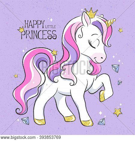 Art. Glitter Unicorn Princess. Cute Unicorn. Digital Illustration. Fashion Print In Modern Style. Ha