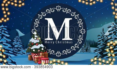 Merry Christmas, Postcard With Round Logo, Garland, Christmas Tree In A Pot With Gifts And Winter La
