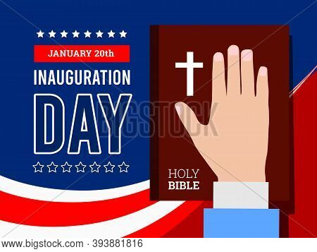 Inauguration Of The President Of The United States, January 20. Hand On The Background Of The Bible.