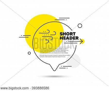 Windy Weather Line Icon. Speech Bubble Vector Concept. Strong Wind Sign. Windy Weather Line Icon. Ab