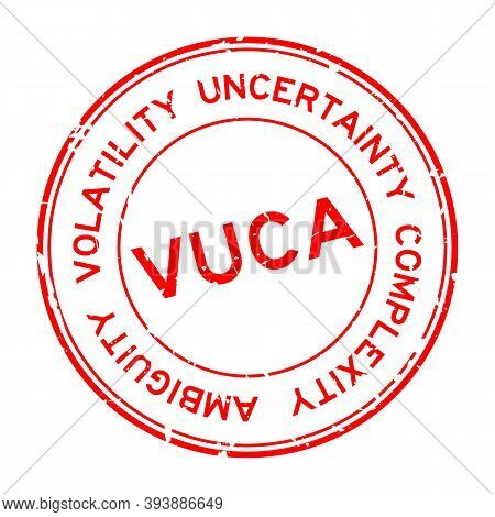 Grunge Red Vuca (abbreviation Of Volatility, Uncertainty, Complexity And Ambiguity) Word Round Rubbe