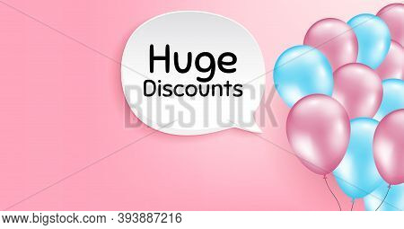 Huge Discounts. Pink Balloon Vector Background. Special Offer Price Sign. Advertising Sale Symbol. B