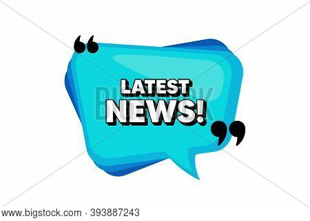 Latest News Symbol. Blue Speech Bubble Banner With Quotes. Media Newspaper Sign. Daily Information.