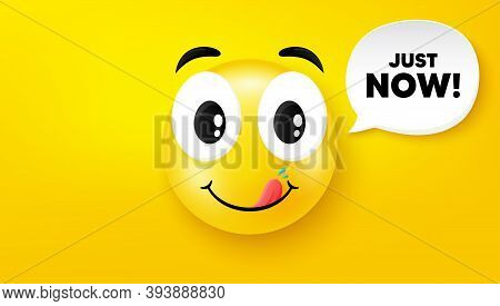 Just Now Symbol. Yummy Smile Face With Speech Bubble. Special Offer Sign. Sale. Yummy Smile Characte