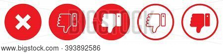 Dislike Buttons Set On White Background. Unlike Collection In Red Circle. Cross Mark Symbol. Isolate