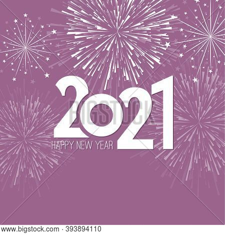 Creative Happy New Year 2021 With Bursts Of White Fireworks. Vector Illustration.