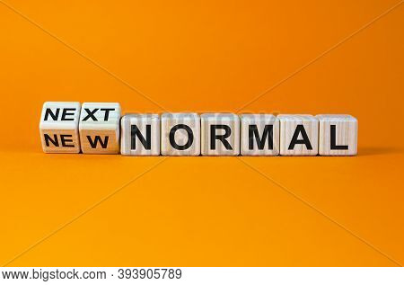 Turned Cubes And Changed The Words 'new Normal' To 'next Normal'. Covid-19 Postpandemic Concept. Bea
