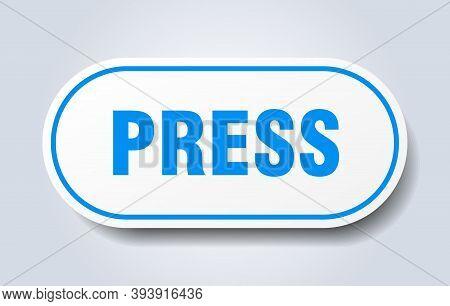 Press Sign. Press Rounded Blue Sticker. Press