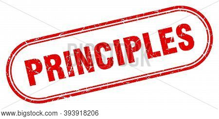 Principles Stamp. Rounded Grunge Textured Sign. Label