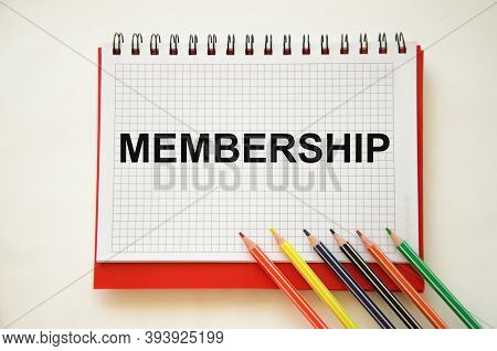The Word Membership Is Written On A Notepad.member Log In Membership Username Password Concept