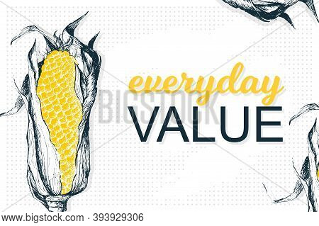 Template Poster With Vector Corn. Vector Healthy Food Is Everyday Value. Organic Yellow Antioxidant