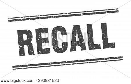 Recall Stamp. Recall Label. Square Grunge Sign