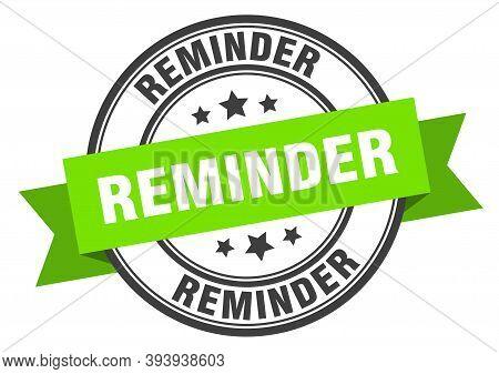 Reminder Label. Reminder Green Band Sign. Reminder