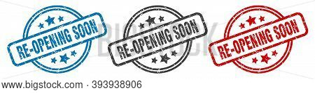 Re-opening Soon Stamp. Re-opening Soon Round Isolated Sign. Re-opening Soon Label Set