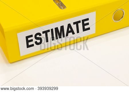 The Word Estimate On A White Background With A Yellow Folder. Business Concept