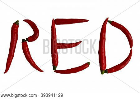 The Word Red Is Lined With Hot Red Pepper Pods Isolated On A White Background. A Few Fresh Red Peppe