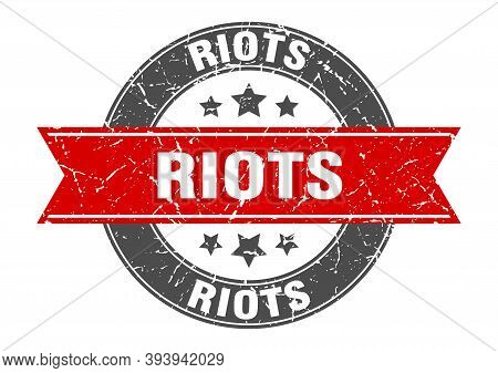 Riots Round Stamp With Ribbon. Label Sign