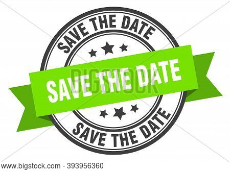 Save The Date Label. Save The Date Green Band Sign. Save The Date