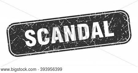 Scandal Stamp. Scandal Square Grungy Black Sign