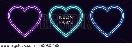 Neon Heart Frame. Set Of Romantic Neon Border With Double Outline. Heart Shape With Copy Space, Grap