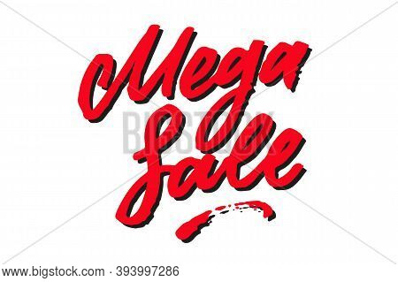 Mega Sale Brush Textured Hand Written Lettering Sign. Red Shadowed Isolated Letters On White Backgro