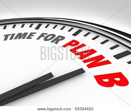 Time for Plan B Clock Rethink New Strategy Planning